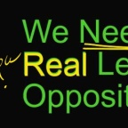 "We <b><i>NEED</i></b> a <b><i>REAL</i></b> ""Left"" Opposition!"